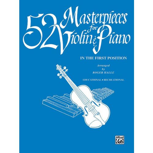 ALFRED PUBLISHING 52 MASTERPIECES FOR VIOLIN - VIOLIN AND PIANO