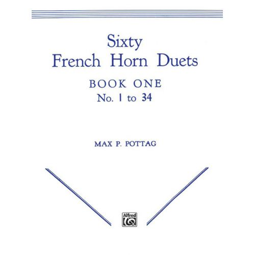 ALFRED PUBLISHING POTTAG - SIXTY FRENCH HORN DUETS - FRENCH HORN ENSEMBLE