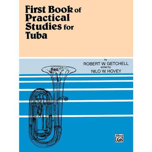 ALFRED PUBLISHING GETCHELL ROBERT - PRACTICAL STUDIES FOR TUBA BOOK 1 - TUBA