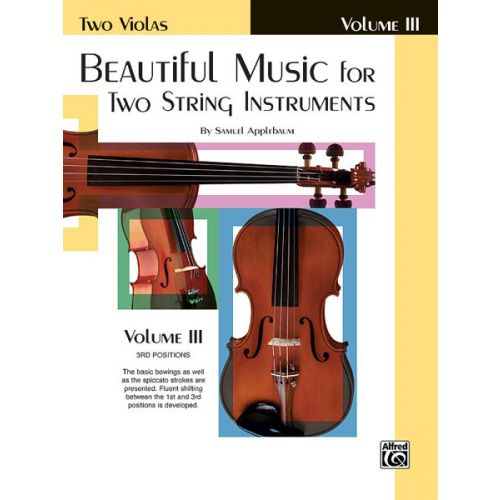 ALFRED PUBLISHING APPLEBAUM SAMUEL - BEAUTIFUL MUSIC FOR 2 STRING INSTRUMENTS BOOK3 - VIOLA
