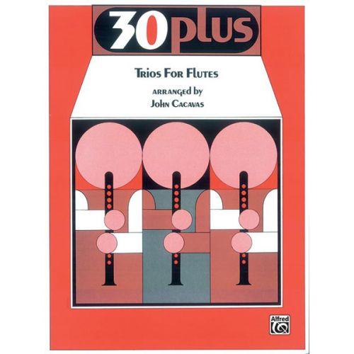 ALFRED PUBLISHING CACAVAS JOHN - 30 PLUS TRIOS - FLUTE ENSEMBLE