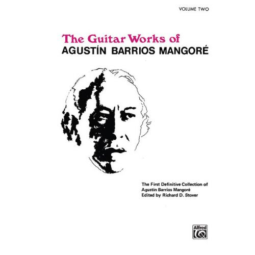 ALFRED PUBLISHING BARRIOS MANGORE AGUSTIN - GUITAR WORKS V 2 - GUITAR