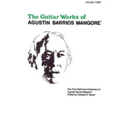ALFRED PUBLISHING THE GUITAR WORKS OF AGUSTIN BARRIOS MANGORE VOL.3