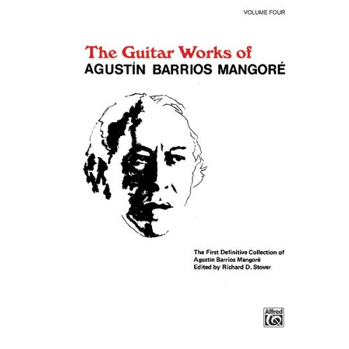 ALFRED PUBLISHING BARRIOS MANGORE AGUSTIN - GUITAR WORKS V 4 - GUITAR
