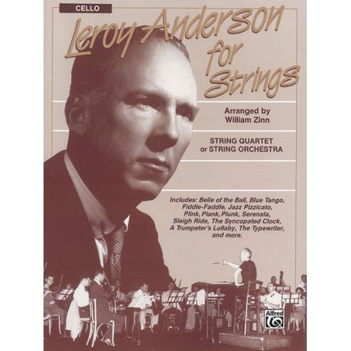 ALFRED PUBLISHING ANDERSON LEROY - LEROY ANDERSON FOR STRINGS - CELLO