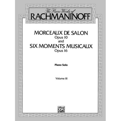 ALFRED PUBLISHING RACHMANINOFF MORCEAUX MOM MUS 3 - PIANO SOLO