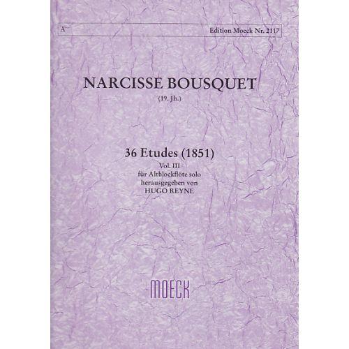 MOECK BOUSQUET N. - 36 ETUDES (1851) VOL. III - FLUTE A BEC ALTO