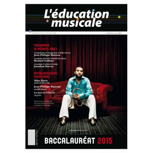 L'EDUCATION MUSICALE REVUE - L'EDUCATION MUSICALE BACCALAUREAT 2015