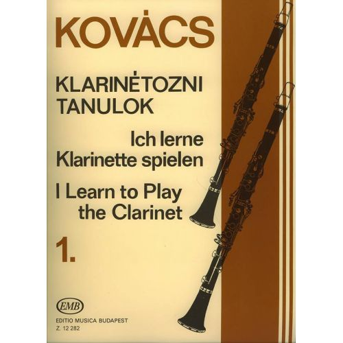 EMB (EDITIO MUSICA BUDAPEST) KOVACS B. - I LEARN TO PLAY THE CLARINET VOL.1