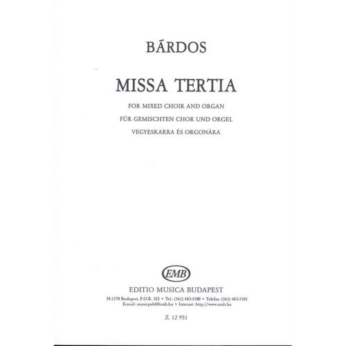EMB (EDITIO MUSICA BUDAPEST) BARDOS - MISSA TERTIA - MIXED VOICES AND ACCOMPANIMENT
