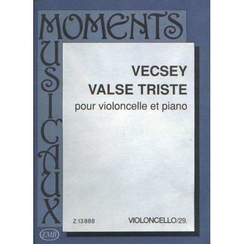 EMB (EDITIO MUSICA BUDAPEST) VECSEY - VALSE TRISTE - VIOLONCELLE ET PIANO