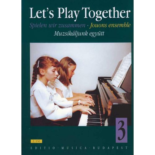 EMB (EDITIO MUSICA BUDAPEST) LET US PLAY TOGETHER VOL.3 - PIANO 4 MAINS