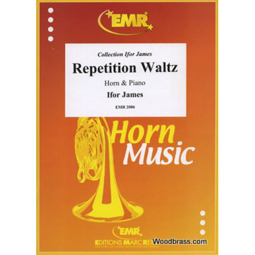 MARC REIFT JAMES IFOR - REPETITION WALTZ - HORN & PIANO