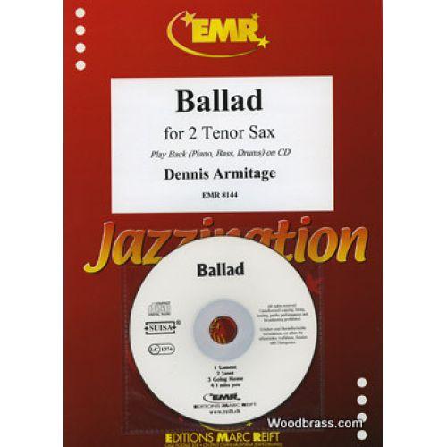 MARC REIFT ARMITAGE DENNIS - BALLAD - 2 SAXOPHONE TENORS + CD