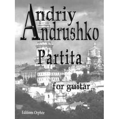 EDITIONS ORPHEE, INC. ANDRUSHKO A. - PARTITA - GUITARE