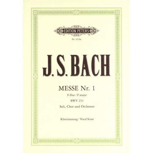 EDITION PETERS BACH JOHANN SEBASTIAN - MASS NO.1 IN F, BWV 233 - MIXED CHOIR (PER 10 MINIMUM)