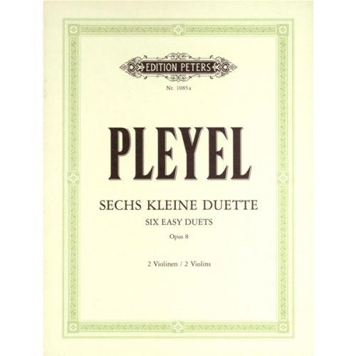 EDITION PETERS PLEYEL IGNAZ JOSEPH - 6 EASY DUETS OP.8 - VIOLIN DUETS