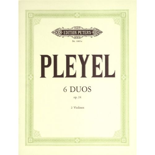 EDITION PETERS PLEYEL IGNAZ JOSEPH - 6 DUETS OP.24 - VIOLIN DUETS