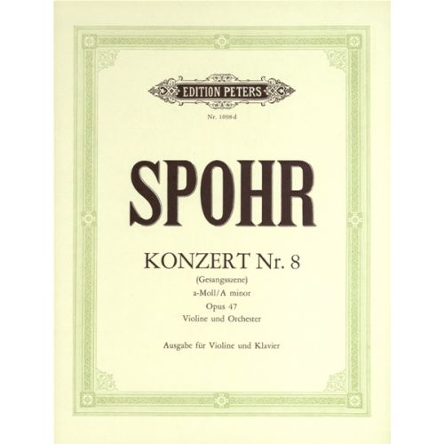 EDITION PETERS SPOHR LOUIS - VIOLIN CONCERTO NO.8 IN A MINOR OP.47 - VIOLIN