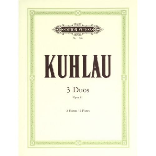 EDITION PETERS KUHLAU FRIEDRICH - 3 DUOS OP.81 - FLUTE ENSEMBLE