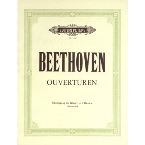 EDITION PETERS BEETHOVEN LUDWIG VAN - OVERTURES - PIANO