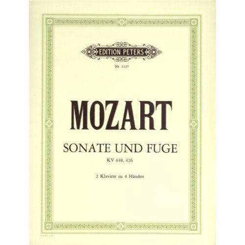 EDITION PETERS MOZART WOLFGANG AMADEUS - SONATA IN D K448; FUGUE IN C MINOR K426 - PIANO 4 HANDS