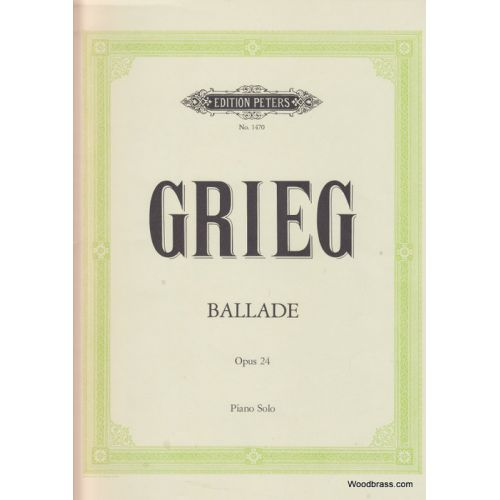 EDITION PETERS GRIEG EDVARD - BALLADE IN G MINOR OP.24 - PIANO