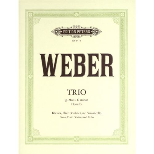 EDITION PETERS WEBER CARL MARIA VON - TRIO IN G MINOR OP.63 - PIANO TRIOS