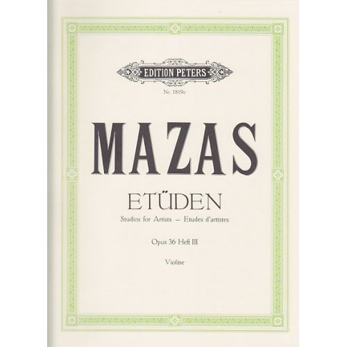 EDITION PETERS MAZAS J. F. - ETUDES D'ARTISTES OP.36 VOL.3