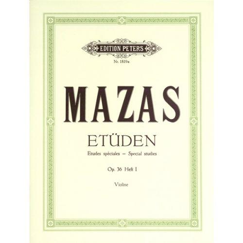 EDITION PETERS MAZAS JACQUES-FEREOL - STUDIES OP.36 VOL.1: 'ETUDES SPECIALES' - VIOLIN