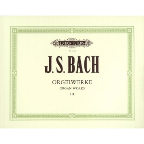 EDITION PETERS BACH JOHANN SEBASTIAN - COMPLETE ORGAN WORKS IN 9 VOLUMES, VOL.3 - ORGAN