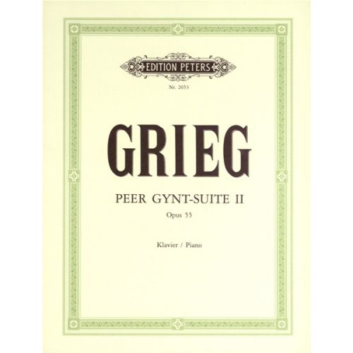 EDITION PETERS GRIEG EDVARD - PEER GYNT SUITE NO.2 OP.55 - PIANO