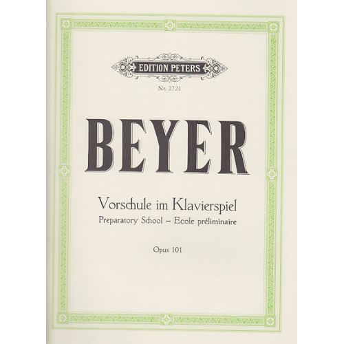 EDITION PETERS BEYER - METHODE PREPARATOIRE OP.101 - PIANO