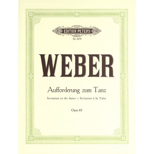 EDITION PETERS WEBER CARL MARIA VON - INVITATION TO THE DANCE DB OP.65 - PIANO