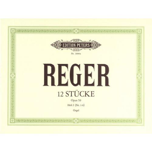 EDITION PETERS REGER MAX - 12 ORGAN PIECES, SET 1 OP.59 VOL.1 - ORGAN