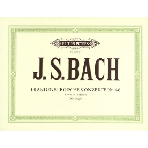 EDITION PETERS BACH JOHANN SEBASTIAN - BRANDENBURG CONCERTI, NOS.4-6 - PIANO 4 HANDS