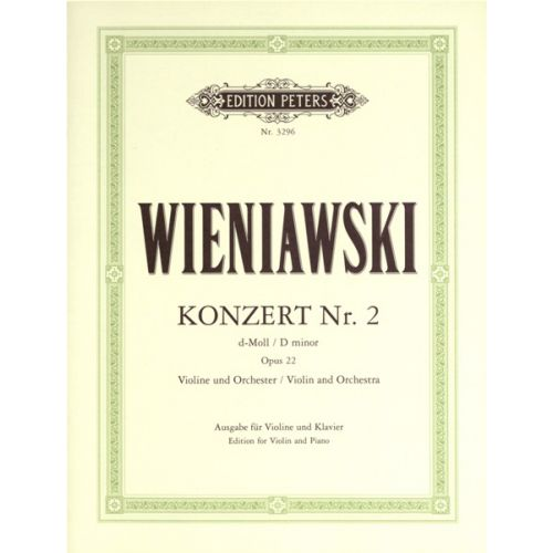 EDITION PETERS WIENIAWSKI - VIOLIN CONCERTO NO.2 IN D MINOR OP.22 - VIOLIN
