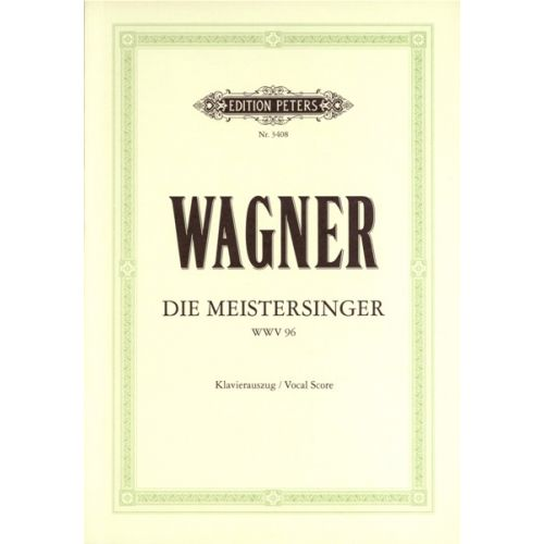 EDITION PETERS WAGNER RICHARD - THE MASTERSINGERS OF NUREMBERG - VOICE AND PIANO (PER 10 MINIMUM)