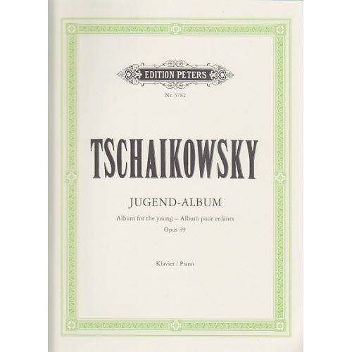 EDITION PETERS TCHAIKOVSKY P.I. - JUGEND-ALBUM OP.39 - PIANO