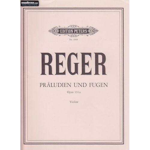 EDITION PETERS REGER MAX -PRALUDIEN UND FUGEN OP.131A - VIOLON SOLO