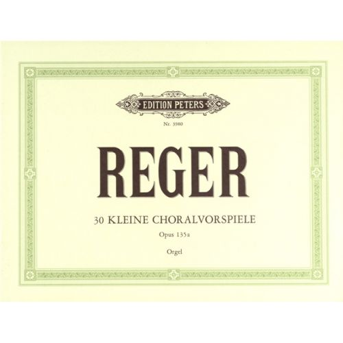 EDITION PETERS REGER MAX - 30 SHORT CHORALE PRELUDES OP.135A - ORGAN