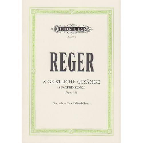 EDITION PETERS REGER M. - 8 GEISTLICHE GESÄNGE OP. 138 (PER 10 MINIMUM)