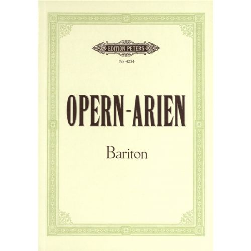EDITION PETERS OPERA ARIAS FOR BARITONE - VOICE AND PIANO (PER 10 MINIMUM)
