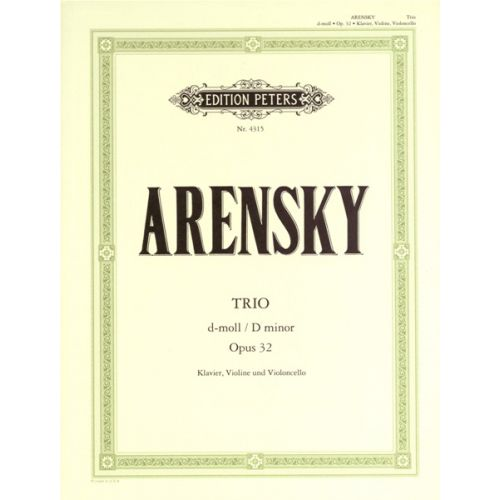 EDITION PETERS ARENSKY ANTON STEPANOVICH - TRIO D MIN OP.32 - VIOLIN, CELLO AND PIANO