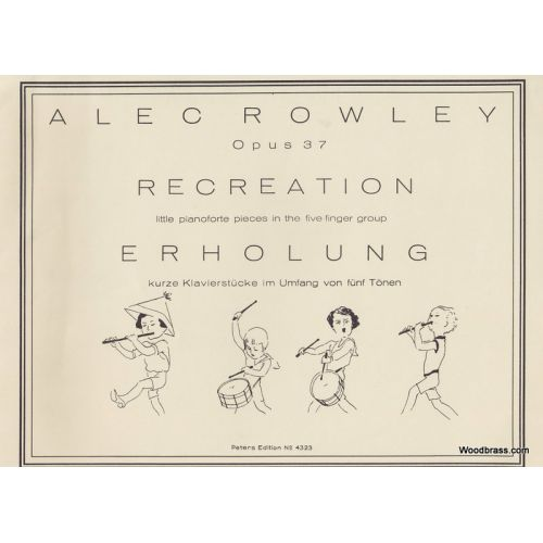 EDITION PETERS ROWLEY A. - RECREATION OP.37 - PIANO