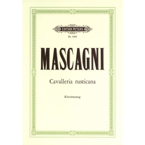 EDITION PETERS MASCAGNI PIETRO - CAVALLERIA RUSTICANA - VOICE AND PIANO (PER 10 MINIMUM)