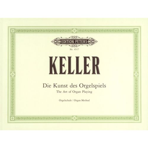 EDITION PETERS KELLER - THE ART OF ORGAN PLAYING