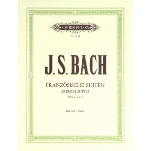 EDITION PETERS BACH JOHANN SEBASTIAN - FRENCH SUITES BWV 812-817 - PIANO