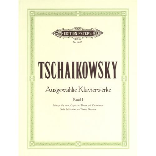 EDITION PETERS TCHAIKOVSKY PYOTR ILYICH - SELECTED PIANO WORKS VOL.1 - PIANO