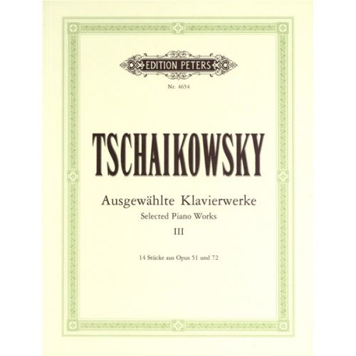 EDITION PETERS TCHAIKOVSKY PETER ILYICH - SELECTED PIANO WORKS VOL 3